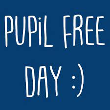 Pupil Free Day Tuesday 8 June